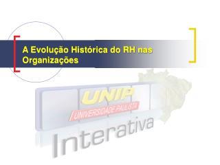 A Evolução Histórica do RH nas Organizações