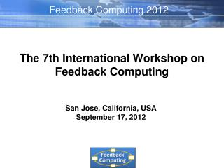 The 7th International Workshop on Feedback Computing