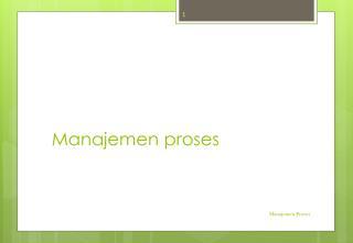 Manajemen proses