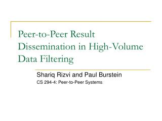 Peer-to-Peer Result Dissemination in High-Volume Data Filtering