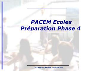 PACEM Ecoles  Préparation Phase 4