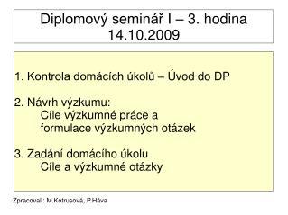 Diplomový seminář I – 3. hodina 14.10.2009