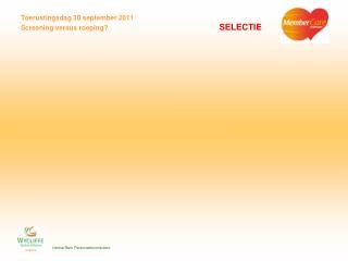 Toerustingsdag 30 september 2011 Screening versus roeping? SELECTIE
