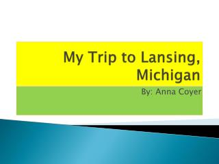 My Trip to Lansing, Michigan