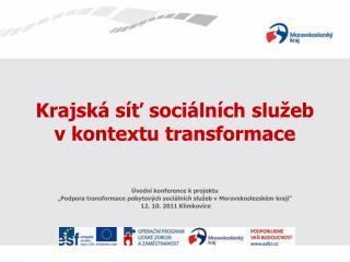 Krajská síť sociálních služeb  v kontextu transformace