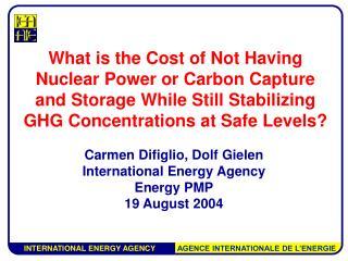 Carmen Difiglio, Dolf Gielen International Energy Agency Energy PMP 19 August 2004