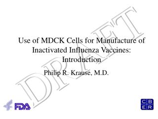 Use of MDCK Cells for Manufacture of Inactivated Influenza Vaccines: Introduction