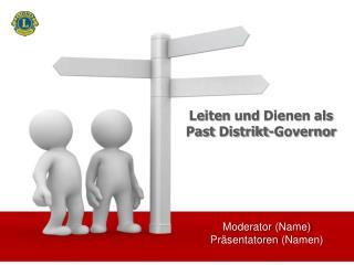 Leiten  und  Dienen als Past  Distrikt -Governor