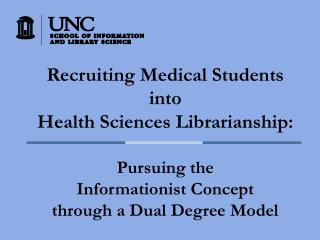 Recruiting Medical Students into  Health Sciences Librarianship: Pursuing the