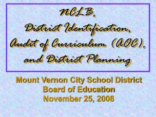 NCLB,  District Identification,  Audit of Curriculum (AOC), and District Planning