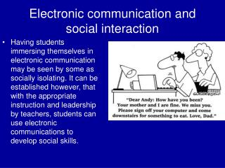Electronic communication and social interaction