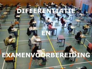 DIFFERENTIATIE EN EXAMENVOORBEREIDING