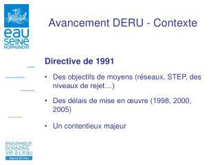 Avancement DERU - Contexte