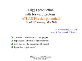 Higgs production  with forward protons : ATLAS Physics potential? Hera-LHC start-up, Mar.2004
