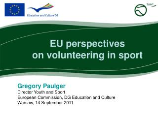Gregory Paulger Director Youth and Sport European Commission, DG Education and Culture