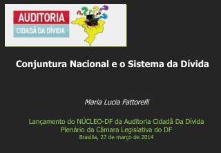 Maria Lucia Fattorelli Lançamento do NÚCLEO-DF da Auditoria Cidadã Da Dívida