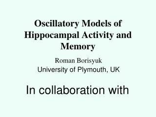 Oscillatory Models of Hippocampal Activity and  Memory