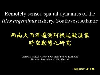Remotely sensed spatial dynamics of the  Illex argentinus  fishery, Southwest Atlantic