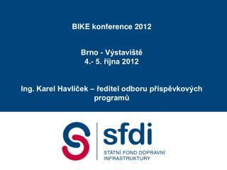 BIKE konference 2012 Brno - Výstaviště 4 .- 5.  října 2012