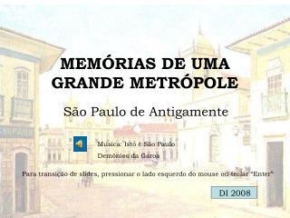 MEMÓRIAS DE UMA GRANDE METRÓPOLE