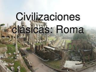 Civilizaciones cl sicas: Roma