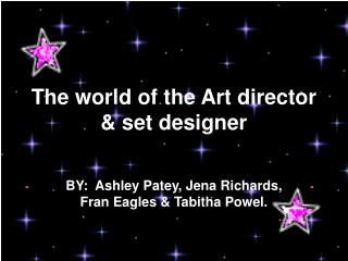 The world of the Art director & set designer