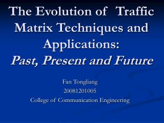 The Evolution of  Traffic Matrix Techniques and Applications:  Past, Present and Future