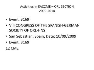 Activities in EACCME – ORL SECTION 2009-2010