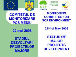 COMITETUL DE MONITORIZARE POS MEDIU 22 mai 2008 STADIUL DEZVOLTĂRII  PROIECTEL OR  MAJORE