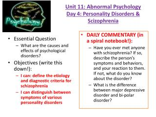 Unit 11: Abnormal Psychology Day 4: Personality Disorders &  Scizophrenia