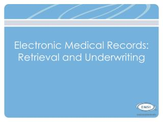 Electronic Medical Records: Retrieval and Underwriting