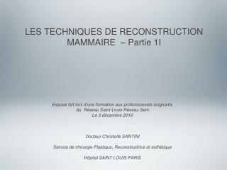 LES TECHNIQUES DE RECONSTRUCTION  MAMMAIRE  – Partie 1I