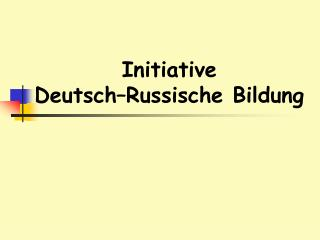 Initiative  Deutsch–Russische Bildung