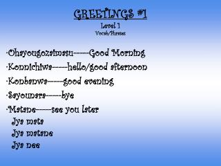 GREETINGS #1 Level 1 Vocab/Phrases