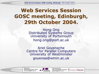 Web Services Session GOSC meeting, Edinburgh,  29th October 2004.