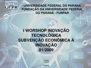 UNIVERSIDADE FEDERAL DO PARANÁ  FUNDAÇÃO DA UNIVERSIDADE FEDERAL DO PARANÁ - FUNPAR