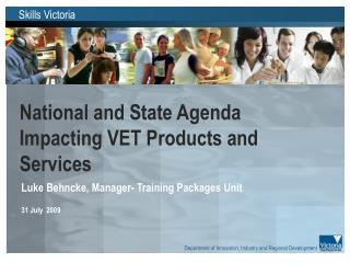 National and State Agenda Impacting VET Products and Services