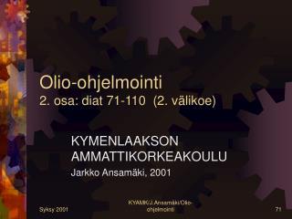 Olio-ohjelmointi 2. osa: diat 71-110  (2. välikoe)