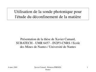 Utilisation de la sonde photonique pour l'�tude du d�confinement de la mati�re