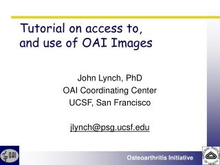 Tutorial on access to,  and use of OAI Images