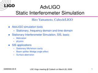 AdvLIGO Static Interferometer Simulation