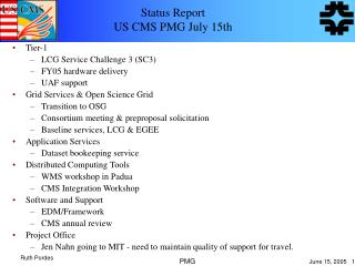 Status Report US CMS PMG July 15th