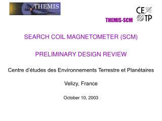 THEMIS-SCM