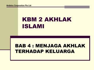 KBM 2 AKHLAK ISLAMI