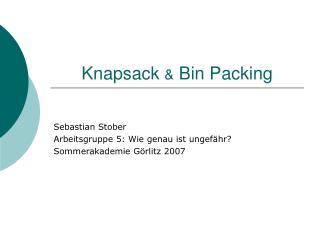 Knapsack  &  Bin Packing