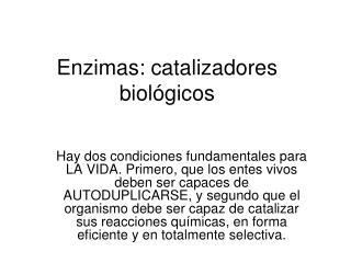 Enzimas: catalizadores biológicos