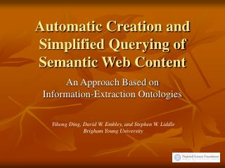 Automatic Creation and Simplified Querying of Semantic Web Content