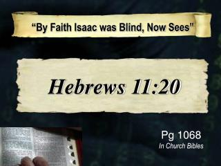 """By Faith Isaac was Blind, Now Sees"""