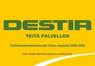 Tieliikenneonnettomuudet Salon seudulla 2005-2009