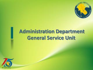 Administration Department General Service Unit